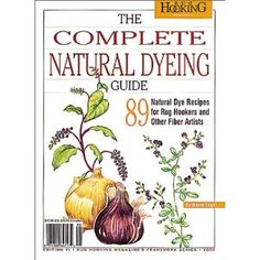 The Complete Natural Dyeing Guide