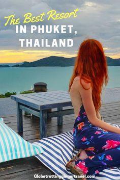 The Best Resort in Phuket, Thailand