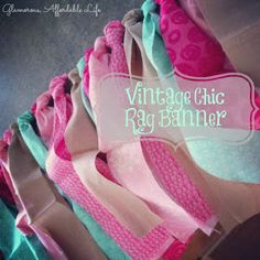 Glamorous, Affordable Life: { Vintage Chic Rag Banner }