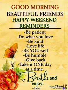 Saturday Morning Quotes, Morning Quotes For Friends, Good Morning Friends Quotes, Good Morning Beautiful Quotes, Good Morning Inspirational Quotes, Good Morning Messages, Morning Sayings, Happy Sunday Friends, Morning Pics