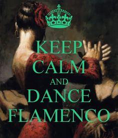 Keep calm and Dance Flamenco Keep Calm Wallpaper, Dancer Quotes, Flamenco Dancers, Flamenco Dresses, Spanish Dance, Tango, Dance Instructor, Spanish Culture, Ballroom Dancing