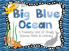 Ocean Thematic Unit:    Science, Math and Literacy all about oceans!