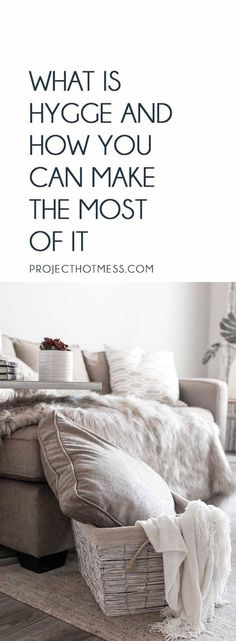 The concept of Hygge is everywhere at the moment, especially on Pinterest. But what is Hygge? And how can you add it into your life? Read on to find out how to make it part of your lifestyle, during any time of the year. Hygge | Hygge Home | Hygge Decor | Hygge Inspiration | Hygge Summer | Hygge Lifestyle | Hygge Bedroom | Hygge Ideas | Hygge Living Room | Hygge Spaces via @project_hotmess