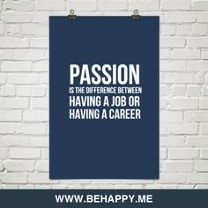 """""""Passion is the difference between having a job or having a career."""" #quote"""