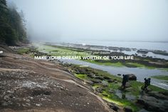 Make your life worthy of your dreams. Make your dreams worthy of your life.