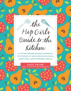 Hip Girls Guide to the Kitchen