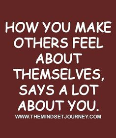 How you make others feel about themselves, says a lot about you. yahoo finance stock market, wooden wall plaques with famous love by rumi. Great Quotes, Quotes To Live By, Me Quotes, Funny Quotes, Make Others Happy Quotes, Uplifting Quotes, Positive Quotes, Inspirational Quotes, Motivational Quotes