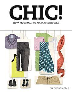 CHIC! Parasta pukeutumismainontaa | Aikakausmedia