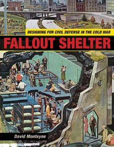 Fallout Shelter: Designing for Civil Defense in the Cold War (Architecture, Landscape and Amer Culture) by David Monteyne http://www.amazon.com/dp/0816669767/ref=cm_sw_r_pi_dp_oMjUub1V2643Y