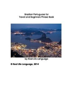Brazilian Portuguese for Travel and Beginners Phrase Book from real life Language offers language for everyday situations such as eating and drinking, useful phrases, meeting and greeting and more.
