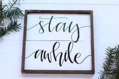 Stay Awhile Wood Sign, Farmhouse Decor, Welcome Sign, Handmade Wood Sign, House-Warming Gift, Rustic Signs, Gallery Wall Decor, Rustic Decor