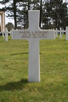 Sergeant Aaron J. Bowling U.S. Army 116th Infantry Regiment, 29th Infantry Division Entered the Service from: Virginia Service # 20364216 Died: July 18, 1944 Buried: Plot G Row 20 Grave 5 Normandy American Cemetery and Memorial Colleville-sur-Mer, France