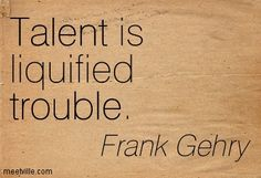 frank gehry quotes - Google Search