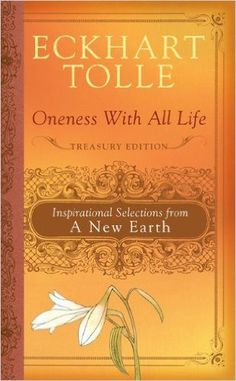 Oneness with All Life: Inspirational Selections from A New Earth, Eckhart Tolle