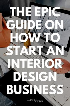 The Epic Guide On How To Start An Interior Design Business — Alycia Wicker portfolio The Epic Guide On How To Start An Interior Design Business — Online Interior Design School by Alycia Wicker Interior Design Business Plan, Best Interior Design Apps, Commercial Interior Design, Interior Design Companies, Business Design, Interior Design Requirements, Interior Design Degree, Interior Design Boards, Modern Interior