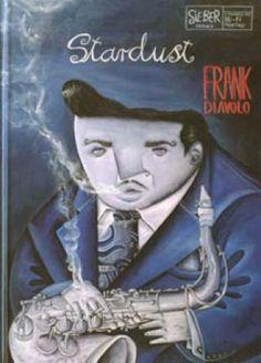 """Guido Sieber hat kaum mehr als eine Handvoll Comics veröffentlicht. Trotzdem ist seine Welt voller schwitzender, lüsterner, praller Charaktere ohne Vorbild, so wie hier in """"Frank Diavolo"""". Heute hat sich Sieber ganz der Malerei verschrieben."""