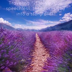 Traveling - it leaves you speechless, then turns you into a storyteller. Ibn Battuta / #travel #travelquotes