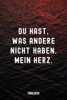 21 wunderschöne Sprüche, die ans Herz gehen You have what others do not have … my heart! Quotes For Him, True Quotes, Motivational Quotes, Funny Quotes, Inspirational Quotes, Quotes Thoughts, Birthday Quotes For Daughter, Daughter Quotes, 21 Birthday Quotes