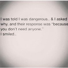 I was told I was dangerous....