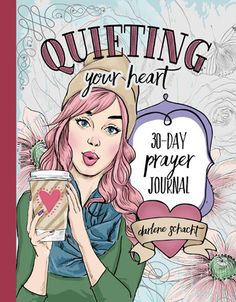 """Quieting Your Heart-30 Day Prayer Journal""- @timewarpwife Can be used with the FREE ""Learning to Love-4 Week Bible Study Guide"" Available for purchase on Amazon. #biblestudy #womensbiblestudy #timewarpwife"
