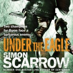 Under the Eagle, 12hrs,  Eagles of the Empire, Book 1. Audiobook