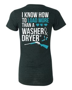 V-Neck: I Know How To Load More Than A Washer and Dryer – Cute n' Country