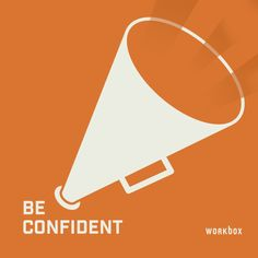 Work Wisdom: Be Confident.  To be seen as a leader and gain respect, work for the position you want, not just the one you have. #career