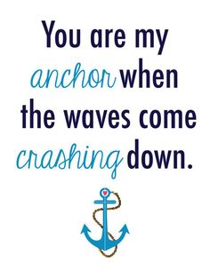 Love Anchor Quotes, Anchor Tattoo Quotes, Nautical Quotes, Anchor Tattoos, Nautical Art, Nautical Anchor, Lyric Quotes, Words Quotes, Wise Words