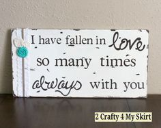 I Have Fallen in Love So Many Times Always With by 2Crafty4MySkirt, $55.00