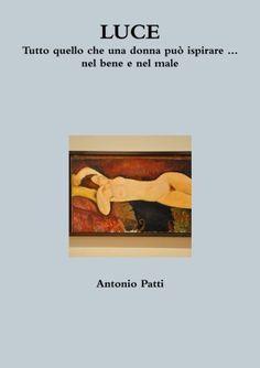 Luce di Antonio Patti, http://www.amazon.it/dp/1291770585/ref=cm_sw_r_pi_dp_07ucub02XKXF8