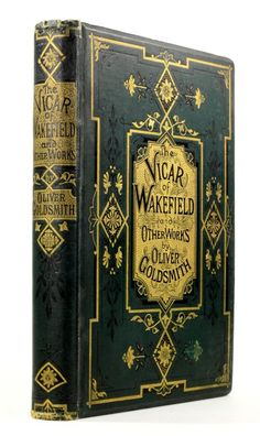 """michaelmoonsbookshop: """" The Vicar of Wakefield and other Works by Oliver Goldsmith attractive gilt blocked cloth binding """" Book Cover Art, Book Cover Design, Book Design, Book Art, Victorian Books, Antique Books, Vintage Book Covers, Vintage Books, The Vicar Of Wakefield"""