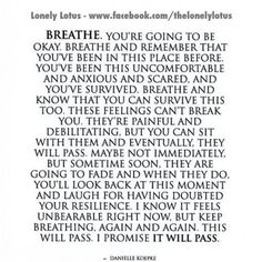 Currently one of my favorite pictures/quotes right now... Because it reminds me to breathe. It will pass. You've survived in the past....you will continue to do so now. #PanicAttackRelief