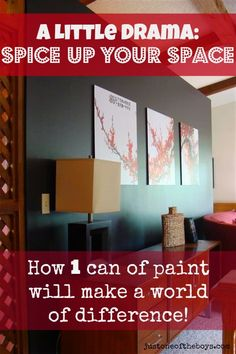 A Little Drama: SPICE UP YOUR SPACE! How one can of paint will make a world of difference in your home!