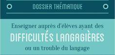 Dossier thématique : Enseigner auprès d'élèves ayant des difficultés langagières ou un trouble du langage