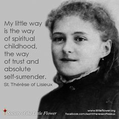 Daily Inspiration from St. Therese of Lisieux: My Little Way