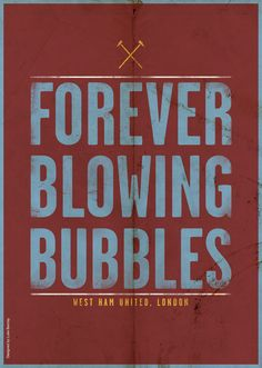 I'm Forever Blowing Bubbles Best Football Team, Epl Football, Football Posters, West Ham Fans, West Ham United Fc, Fc B, Football Design, Blowing Bubbles, Just A Game