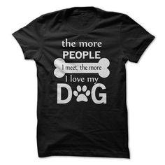 Cool The More People I Meet The More I Love My Dog Shirts & Tees #tee #tshirt #named tshirt #hobbie tshirts #love Tiger T Shirt, Dog Shirt, Camo Sweatshirt, Sweatshirt Refashion, Adidas Hoodie, Celebridades Fashion, Black M, Love T Shirt, Cat Shirts