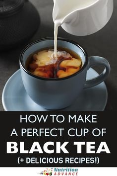 How To Make the Perfect Cup of Black Tea (and Delicious Recipes) | Black tea is one of the healthiest (and tastiest) drinks in the world, but there is a right way and a wrong way to brew it. This is a guide on how to make a perfect cup of black tea every
