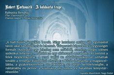 A szövegrészből megismerhetjük Koden Arihl, a kybusita paplovag chari rendházának belső felépítését. A kybusiták Kybust, a Mindenség Atyját tisztelő lovagok, paplovagok, papok és varázslók monoteista vallási rendje.