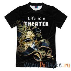 Мужская футболка 3D с полной запечаткой Жизнь - это театр - интернет магазин WsemPoMayke.Ru http://wsempomayke.ru/product/manshortfull/1003417  Доставка по России курьером или почтой, оплата при получении. Мужская футболка 3D с полной запечаткой Жизнь - это театр купить с доставкой, оплата при получении. Посмотреть размеры и цену > http://wsempomayke.ru/product/manshortfull/1003417