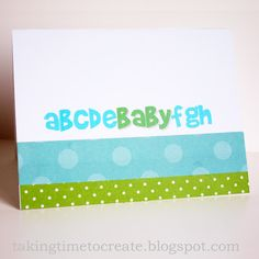 Super simple and fast  handmade Baby Shower Card www.takingtimetocreate.blogspot.com #baby #babyshower #handmade
