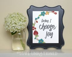 today I choose joy  I have designed my art prints to give you daily…