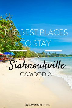 Looking for ideas on where to stay in Siahnoukville, Cambodia? Here is your guide to this island paradise!