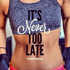 It's Never Too Late fitness exercise fitness quotes workout quotes exercise quotes Fitness Workouts, Exercise Fitness, You Fitness, Health Fitness, Fitness Weightloss, Body Workouts, Fitness Life, Exercise Quotes, Fitness Pal