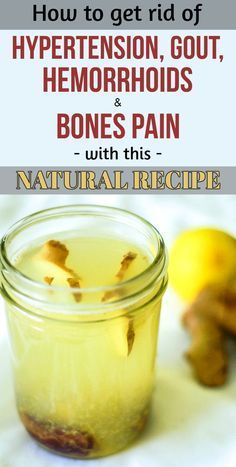 How to get rid of hypertension, gout, hemorrhoids and bones pain with this natural recipe.