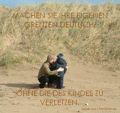 Machen Sie Ihre eigenen Grenzen deutlich, ohne die des Kindes zu verletzen. Jesper Juul • familylab.de