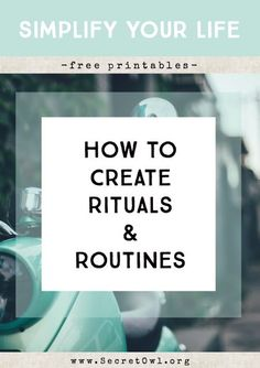 Teaching my kids to simplify and not over think. Secret OWL Society: How to Create Rituals and Routines (with Free Printables! Self Development, Personal Development, Time Management Tips, Life Organization, Organizing Life, Organising, Organization Ideas, Good Habits, Getting Organized