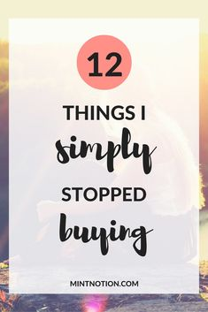 Who says you can't have fun when adopting a frugal lifestyle? Saving money doesn't have to be hard, and there are plenty of ways to save without really trying. Click through to find out 12 things I simply stopped buying.