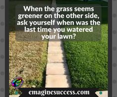 If someone is achieving more than you, ask yourself why. #uptome #grassisgreener #bartism http://emaginesuccess.com