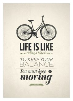 MOTIVATION: stay in motion.  Sometimes we don't always know where we're going. Sometimes we don't know whether to turn right or left. What we do know is that sitting still and going nowhere won't lead us to the answers of any of those questions. We must stay in motion. Take risks. Push ourselves.